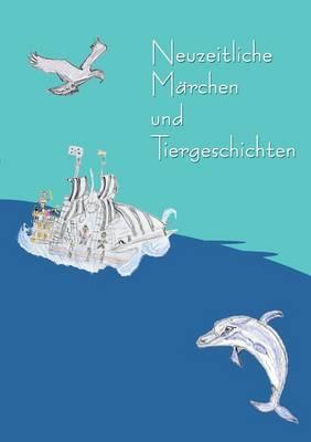 Neuzeitliche Marchen Und Tiergeschichten by Michaela Winter