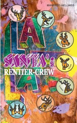 Santas Rentiercrew by Manfred Hellweg