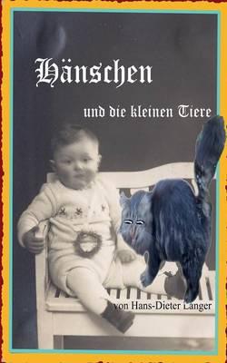 Hanschen Und Die Kleinen Tiere by Hans-Dieter Langer