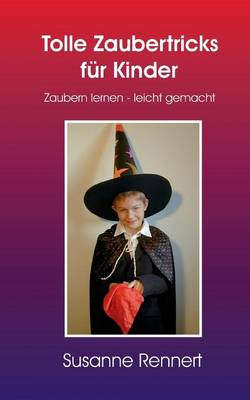 Tolle Zaubertricks Fur Kinder by Susanne Rennert