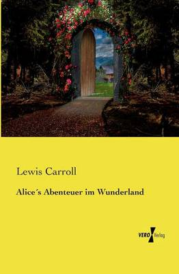 Alices Abenteuer Im Wunderland by Lewis (Christ Church College, Oxford) Carroll