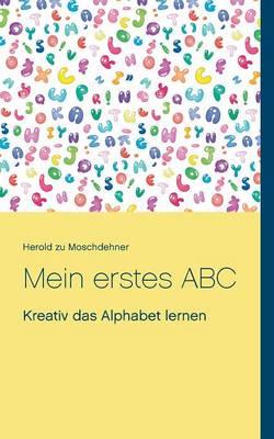 Mein Erstes ABC by Herold Zu Moschdehner