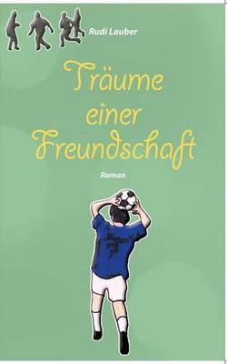 Traume Einer Freundschaft by Rudi Lauber
