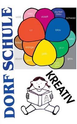 Dorfschule Kreativ by Heiko Kretschmer