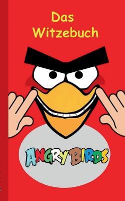 Angry Birds - Das Witzebuch by Theo Taane