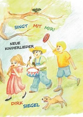 Singt Mit Mir! by Dirk Siegel