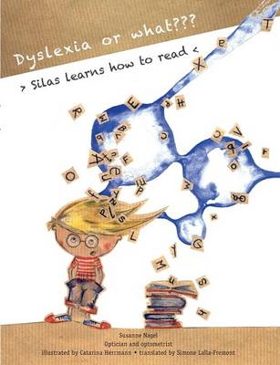 Dyslexia or What? by Susanne Nagel