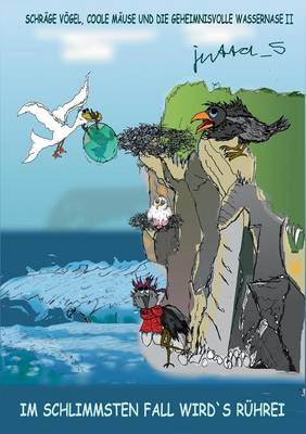 Schrage Vogel, Coole Mause Und Die Geheimnisvolle Wassernase II by Jutta_s