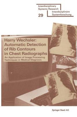 Automatic Detection of Rib Contours in Chest Radiographs An Application of Image Processing Techniques in Medical Diagnosis by Harry Wechsler