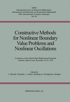 Constructive Methods for Nonlinear Boundary Value Problems and Nonlinear Oscillations Conference at the Oberwolfach Mathematical Research Institute, Black Forest, November 19-25, 1978 by Andreas Albrecht, Lothar Collatz, Klaus Kirchgassner
