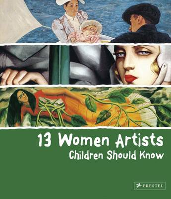 13 Women Artists Children Should Know by Betina Schuemann