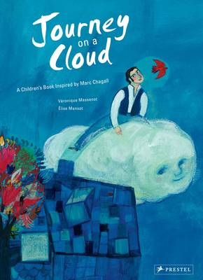 Journey on a Cloud A Children's Book Inspired by Marc Chagall by Veronique Massenot