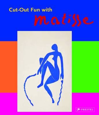 Cut-out Fun with Matisse by Max Hollein, Nina Hollein