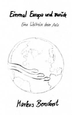 Einmal Europa Und Zur Ck by Markus Benckert