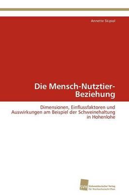 Die Mensch-Nutztier-Beziehung by Skipiol Annette