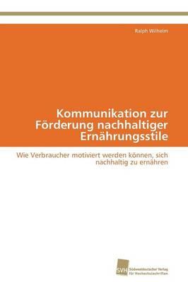 Kommunikation Zur Forderung Nachhaltiger Ernahrungsstile by Wilhelm Ralph