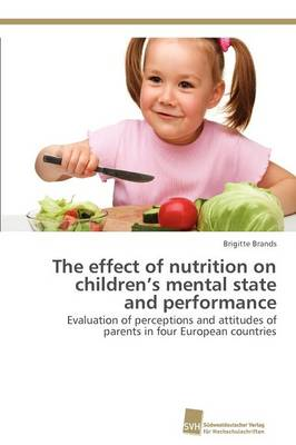 The Effect of Nutrition on Children's Mental State and Performance by Brigitte Brands