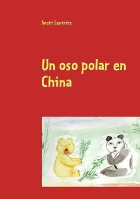 Un Oso Polar En China by Anett Leutritz