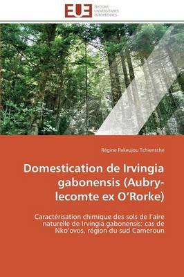 Domestication de Irvingia Gabonensis (Aubry-Lecomte Ex O Rorke) by Tchientche-R