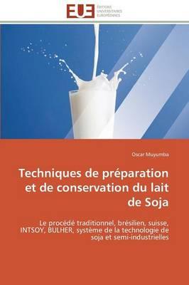 Techniques de Preparation Et de Conservation Du Lait de Soja by Muyumba-O