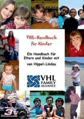 Vhl-Handbuch Fur Kinder by Selbsthilfegruppe Vhl Family Alliance