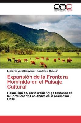 Expansion de La Frontera Hominida En El Paisaje Cultural by Vera Benavente Leonardo, Gasto Coderch Juan