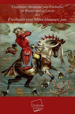 Ungeheure Abenteuer by Freiherr Von Munchhausen Jun