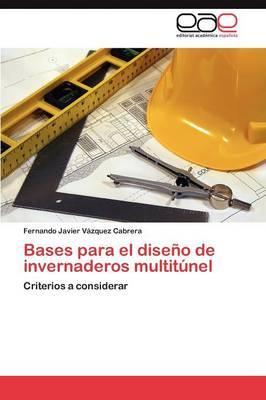Bases Para El Diseno de Invernaderos Multitunel by Vazquez Cabrera Fernando Javier