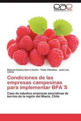 Condiciones de Las Empresas Campesinas Para Implementar Bpas by Ibarra Castro Roberto Andres, Villalobos Pablo, Llanos Jese Luis