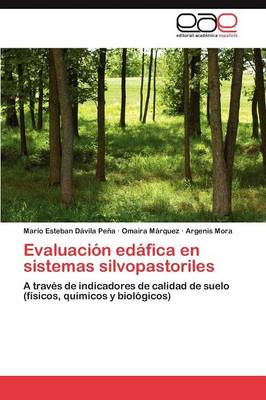 Evaluacion Edafica En Sistemas Silvopastoriles by Davila Pena Mario Esteban, Marquez Omaira, Mora Argenis