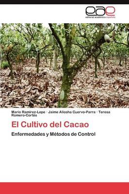 El Cultivo del Cacao by Ramirez-Lepe Mario, Cuervo-Parra Jaime Aliosha, Romero-Cortes Teresa