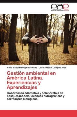 Gestion Ambiental En America Latina. Experiencias y Aprendizajes by Barriga Machicao Milka Mabel