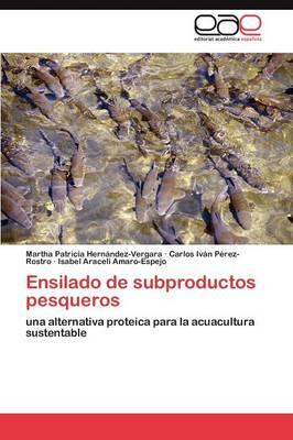 Ensilado de Subproductos Pesqueros by Hernandez-Vergara Martha Patricia, Perez-Rostro Carlos Ivan, Amaro-Espejo Isabel Araceli