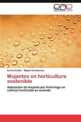 Mojantes En Horticultura Sostenible by Guillen Carlos, Urrestarazu Miguel