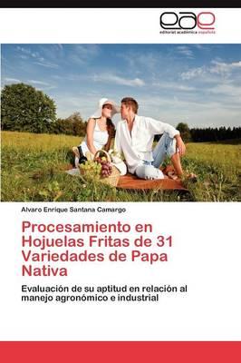 Procesamiento En Hojuelas Fritas de 31 Variedades de Papa Nativa by Santana Camargo Alvaro Enrique