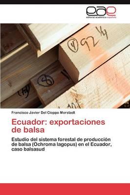Ecuador Exportaciones de Balsa by Del Cioppo Morstadt Francisco Javier
