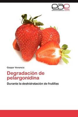 Degradacion de Pelargonidina by Gaspar Venencio