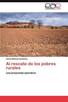 Al Rescate de Los Pobres Rurales by Castanos Carlos Manuel