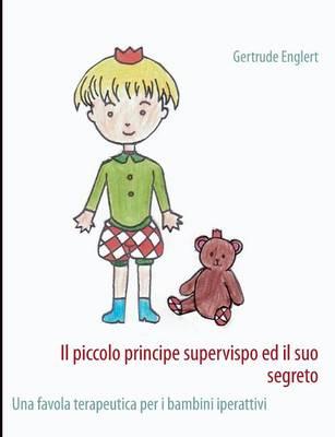 Il Piccolo Principe Supervispo Ed Il Suo Segreto by Gertrude Englert