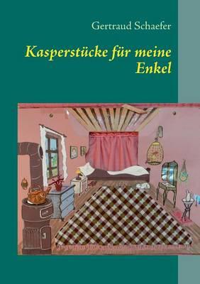 Kasperstucke Fur Meine Enkel by Gertraud Schaefer