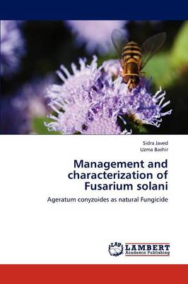 Management and Characterization of Fusarium Solani by Sidra Javed, Uzma Bashir