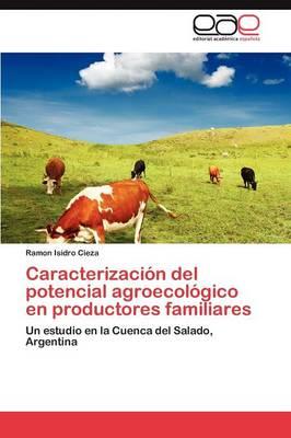 Caracterizacion del Potencial Agroecologico En Productores Familiares by Ramon Isidro Cieza