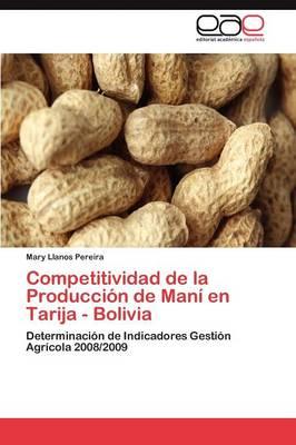 Competitividad de La Produccion de Mani En Tarija - Bolivia by Mary Llanos Pereira