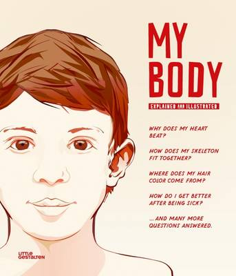 My Body The Human Body in Illustrations by Gestalten