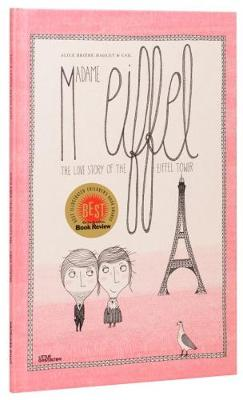 Madame Eiffel The Love Story Behind the Eiffel Tower by Alice Briere-Haquet