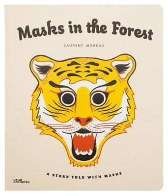 Masks in the Forest A Story Told with Masks by Laurent Moreau