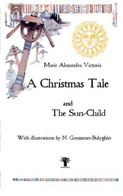 A Christmas Tale by Marie Alexandra Victoria