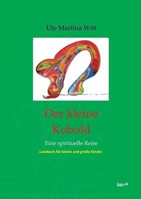 Der Kleine Kobold by Ute Martina Witt, Die Engel Und Die Geistige Welt