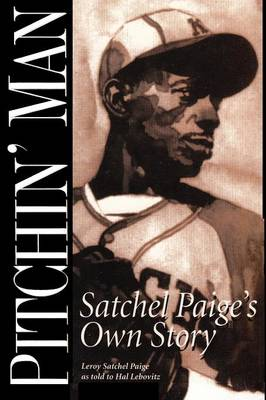 Pitchin' Man by Leroy Satchel Paige, Ken Thomas, Hal Lebovitz