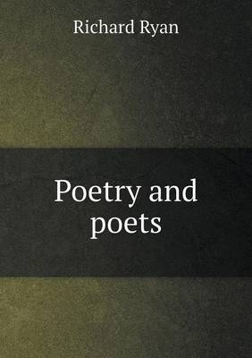 Poetry and Poets by Richard Ryan